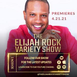 The Elijah Rock Variety Show